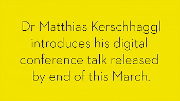 Dr Matthias Kerschhaggl introduces his digital conference talk by end of this March.